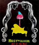 NEST*OLOGIE ART OF THE NEST