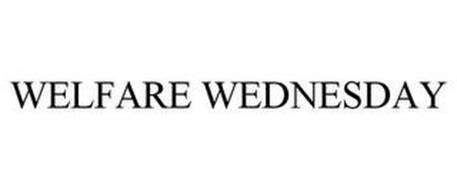 WELFARE WEDNESDAY