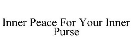 INNER PEACE FOR YOUR INNER PURSE