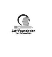 JAFF FOUNDATION FOR EDUCATION