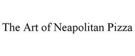 THE ART OF NEAPOLITAN PIZZA