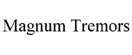 MAGNUM TREMORS