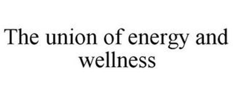THE UNION OF ENERGY AND WELLNESS