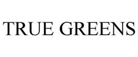 TRUE GREENS