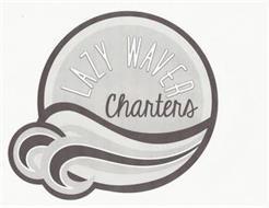 LAZY WAVER CHARTERS