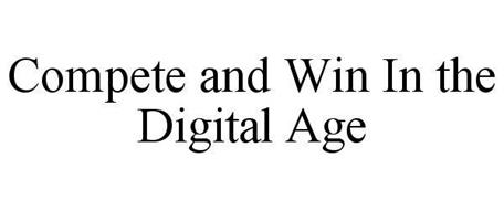 COMPETE AND WIN IN THE DIGITAL AGE