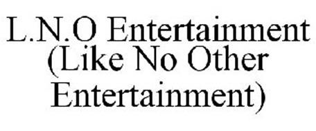 L.N.O ENTERTAINMENT (LIKE NO OTHER ENTERTAINMENT)