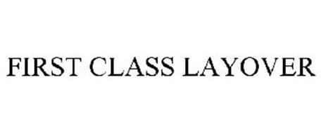 FIRST CLASS LAYOVER