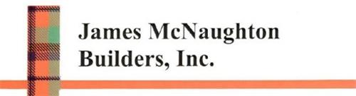 JAMES MCNAUGHTON BUILDERS, INC.