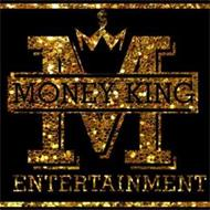 M MONEY KING ENTERTAINMENT