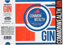 COMMONWEALTH GIN DISTILLED AND BOTTLED BY THE JAMES RIVER DISTILLERY IN RICHMOND, VIRGINIA JAMES RIVER DISTILLERY COMMON WEALTH PROUDLY DISTILLED & BOTTLED IN RICHMOND,  VIRGINIA GIN COMMONWEALTH GIN