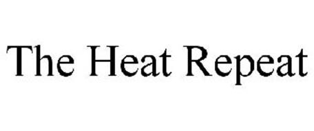 THE HEAT REPEAT