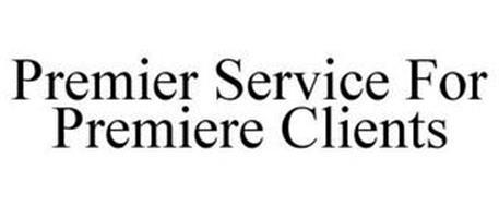PREMIER SERVICE FOR PREMIERE CLIENTS