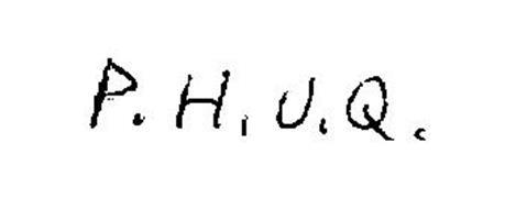 P.H.U.Q.