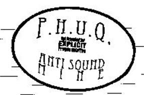 P.H.U.Q. NOT INTENTED FOR EXPLICIT PRONOUNCIATION ANTI SOUND MINE