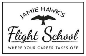 JAMIE HAWK'S FLIGHT SCHOOL WHERE YOUR CAREER TAKES OFF