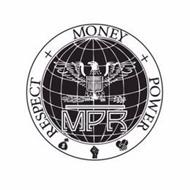 MPR MONEY POWER RESPECT