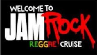 WELCOME TO JAMROCK REGGAE CRUISE