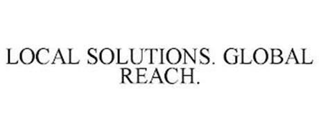 LOCAL SOLUTIONS. GLOBAL REACH.