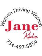 JANE RIDE, WOMEN DRIVING WOMEN (734)497-8850