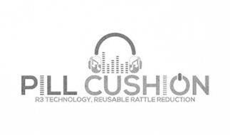 "PILL CUSHION R3 TECHNOLOGY, REUSABLE RATTLE REDUCTION"""
