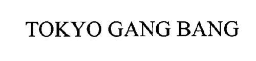 TOKYO GANG BANG