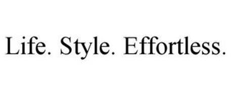 LIFE. STYLE. EFFORTLESS.