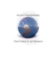ACCESS FINGERPRINTING YOUR FUTURE IS OUR BUSINESS