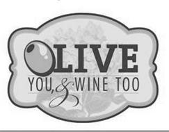 OLIVE YOU, & WINE TOO