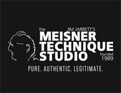 THE JIM JARRETT'S MEISNER TECHNIQUE STUDIO FOUNDED 1989 PURE. AUTHENTIC. LEGITIMATE.