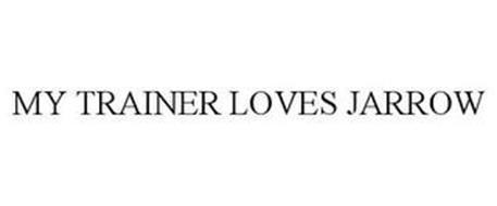 MY TRAINER LOVES JARROW