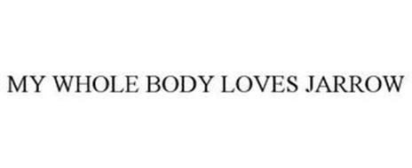 MY WHOLE BODY LOVES JARROW