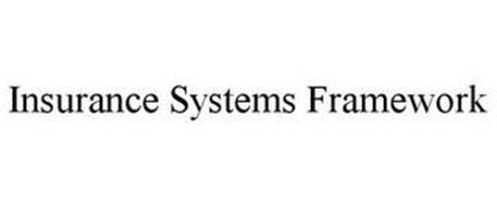 INSURANCE SYSTEMS FRAMEWORK