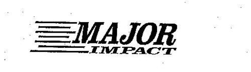 MAJOR IMPACT
