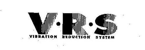 V-R-S VIBRATION REDUCTION SYSTEM