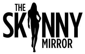 THE SKINNY MIRROR