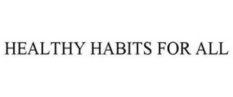 HEALTHY HABITS FOR ALL