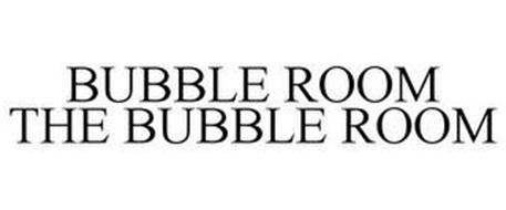 BUBBLE ROOM THE BUBBLE ROOM