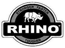RHINO STRONGER FASTER TOUGH
