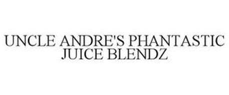 UNCLE ANDRE'S PHANTASTIC JUICE BLENDZ