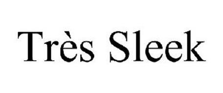 TRÈS SLEEK