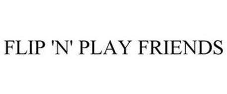 FLIP 'N' PLAY FRIENDS