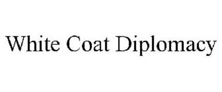 WHITE COAT DIPLOMACY