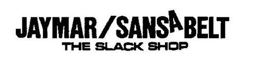 JAYMAR/ SANSABELT THE SLACK SHOP