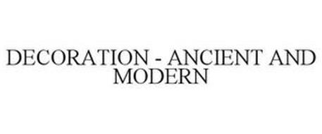DECORATION - ANCIENT AND MODERN