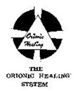 ORIONIC HEALING THE ORIONIC HEALING SYSTEM