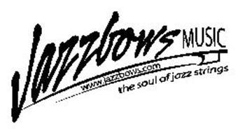 JAZZBOWS MUSIC WWW.JAZZBOWS.COM THE SOUL OF JAZZ STRINGS