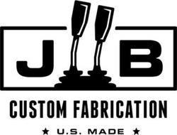 JB CUSTOM FABRICATION U.S. MADE