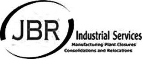 JBR INDUSTRIAL SERVICES MANUFACTURING PLANT CLOSURES CONSOLIDATIONS AND RELOCATIONS