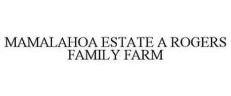 MAMALAHOA ESTATE A ROGERS FAMILY FARM